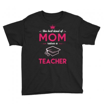 The Best Kind Of Raises A Teacher Mothers Day Tshirt Youth Tee Designed By Hung