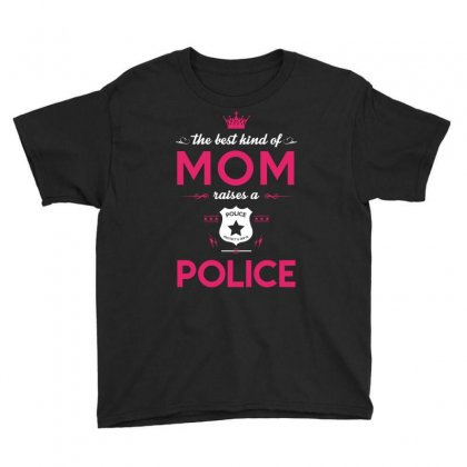 The Best Kind Of Raises A Police Mothers Day Tshirt Youth Tee Designed By Hung
