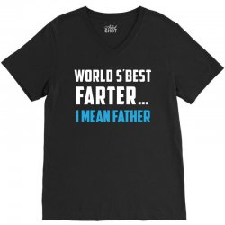 funny fathers day gift for dads   world s best farter  i mean father t V-Neck Tee | Artistshot