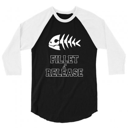 Fishing Fillet And Release   Fising T Shirt 3/4 Sleeve Shirt Designed By Hung