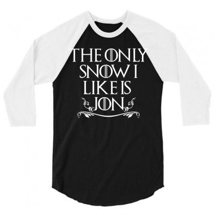 The Only Snow I Like Is Jon T Shirt 3/4 Sleeve Shirt Designed By Hung