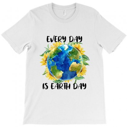 Every Day Is Earth Day For White T-shirt Designed By Sengul