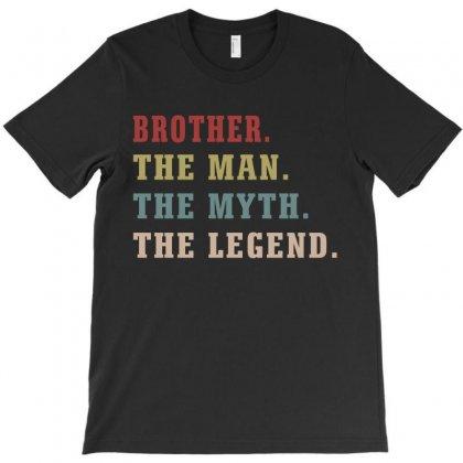 Brother The Man The Myth The Legends T-shirt Designed By Artees Artwork