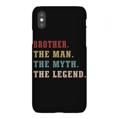 Brother The Man The Myth The Legends Iphonex Case Designed By Artees Artwork