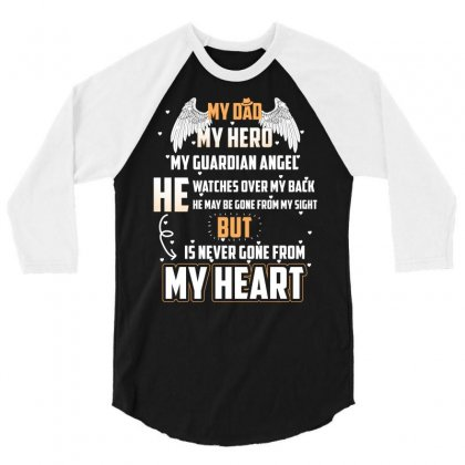 My Dad My Hero My Guardian T Shirt 3/4 Sleeve Shirt Designed By Hung