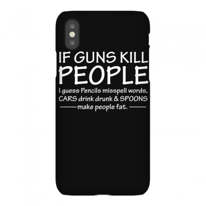 If Guns Kill People Pencils Misspell Words Funny T Shirt Iphonex Case Designed By Hung