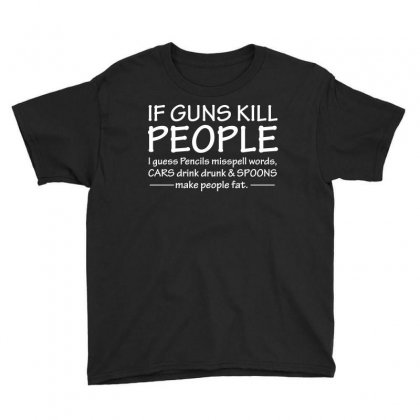 If Guns Kill People Pencils Misspell Words Funny T Shirt Youth Tee Designed By Hung