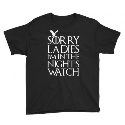 Sorry Ladies I M In The Night S Watch T Shirt Youth Tee Designed By Hung