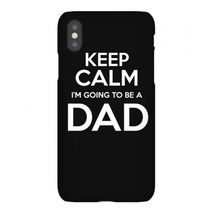 Keep Calm I M Going To Be A Dad T Shirt Iphonex Case Designed By Hung