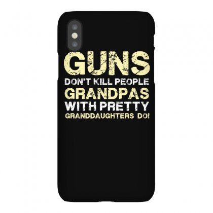Guns Don T Kill People Grandpas With Pretty Granddaughters Do Funny T Iphonex Case Designed By Hung