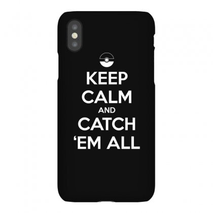 Pokemon   Keep Calm And Catch  Em All T Shirt Iphonex Case Designed By Hung