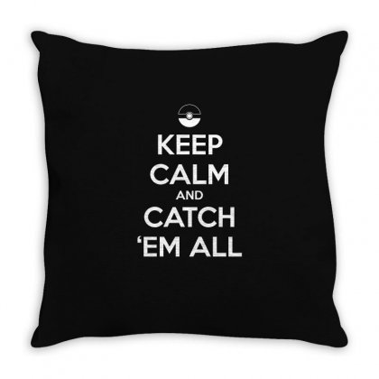 Pokemon   Keep Calm And Catch  Em All T Shirt Throw Pillow Designed By Hung