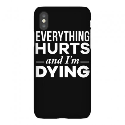 Everything Hurts And I M Dying T Shirt Iphonex Case Designed By Hung