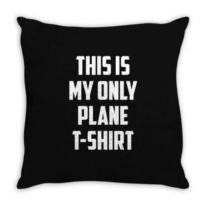 This Is My Only Plane T Shirt Funny Woodworking Pun Tee Throw Pillow Designed By Hung