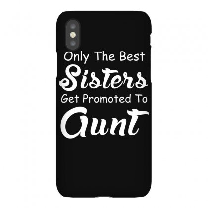 The Best Sisters Get Promoted To Aunt T Shirt Iphonex Case Designed By Hung