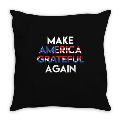 Make America Grateful Again! Funny Grateful Tee Dead Shirt Throw Pillow Designed By Hung
