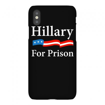 Hillary Clinton For Prison T Shirt Iphonex Case Designed By Hung