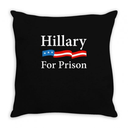Hillary Clinton For Prison T Shirt Throw Pillow Designed By Hung