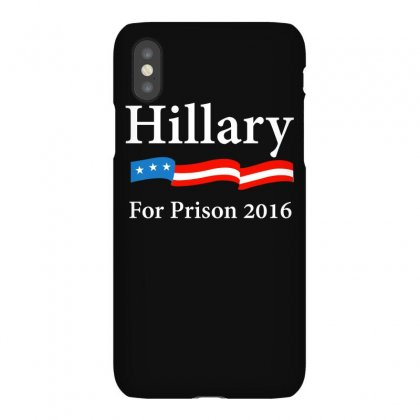 Hillary Clinton For Prison 2016 T Shirt Iphonex Case Designed By Hung