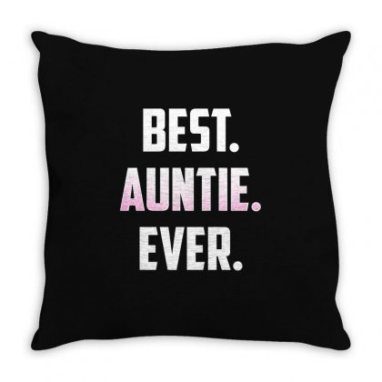 Best. Auntie. Ever. T Shirt Great Gift For Favorite Uncle Throw Pillow Designed By Hung