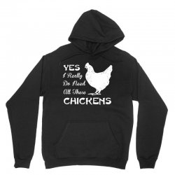 yes i really do need all these chickens  farming shirts Unisex Hoodie | Artistshot