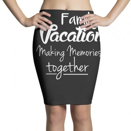Family Vacation Making Memories Travel Trip T Shirt Pencil Skirts Designed By Hung