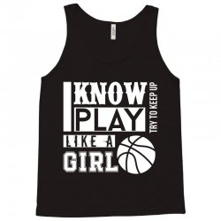 yes i know play like a girl basketball t shirt Tank Top | Artistshot