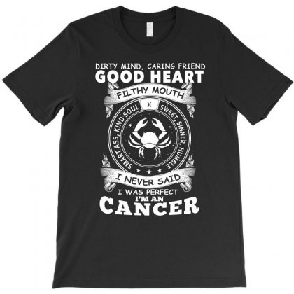 I Never Said I Was Perfect I Am A Cancer T Shirt T-shirt Designed By Hung