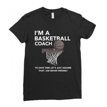Coach Basketball Shirt   Coach Basketball Never Wrong Shirt Ladies Fitted T-shirt Designed By Hung