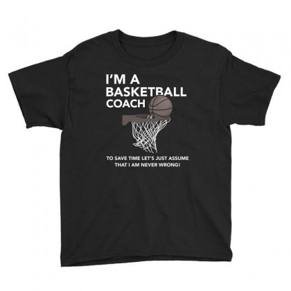Coach Basketball Shirt   Coach Basketball Never Wrong Shirt Youth Tee Designed By Hung