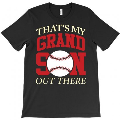 That S My Grandson Out There Baseball T Shirt T-shirt Designed By Hung