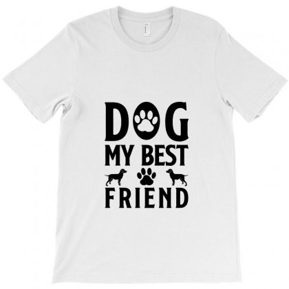 Dog My Best Friend T-shirt Designed By Tiococacola