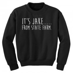 it s jake from state farm funny commercial t shirt Youth Sweatshirt | Artistshot