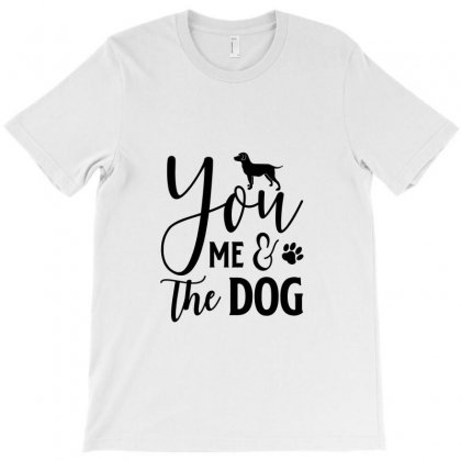 You Me & The Dog (dogs) T-shirt Designed By Tiococacola