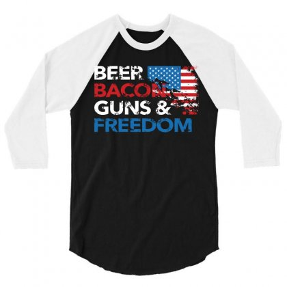 Beer Bacon Guns And Freedom   Usa Flag   T Shirt 3/4 Sleeve Shirt Designed By Hung