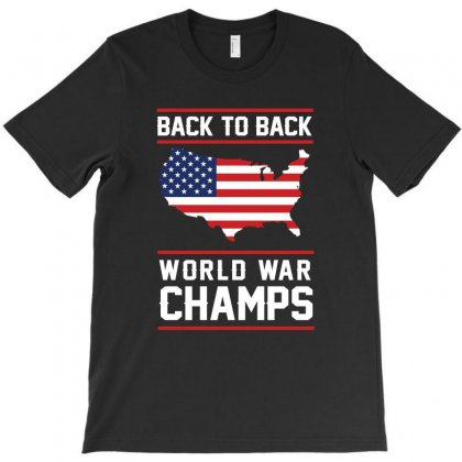 Back To Back World War Champs Usa T Shirt   America T Shirt T-shirt Designed By Hung