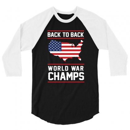 Back To Back World War Champs Usa T Shirt   America T Shirt 3/4 Sleeve Shirt Designed By Hung