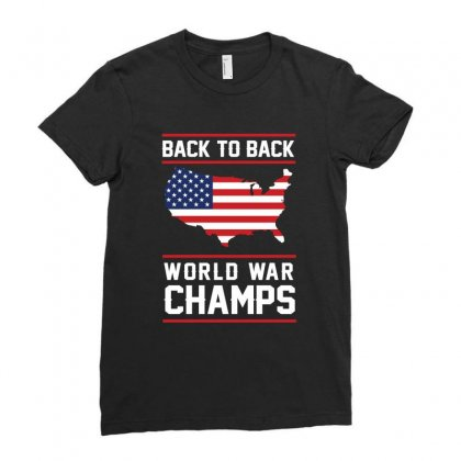 Back To Back World War Champs Usa T Shirt   America T Shirt Ladies Fitted T-shirt Designed By Hung