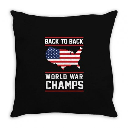 Back To Back World War Champs Usa T Shirt   America T Shirt Throw Pillow Designed By Hung