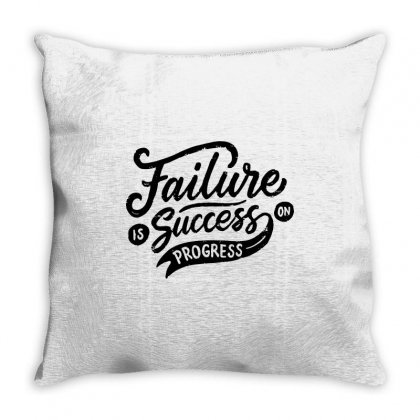 Failure Is Success In Progress Throw Pillow Designed By Tiococacola