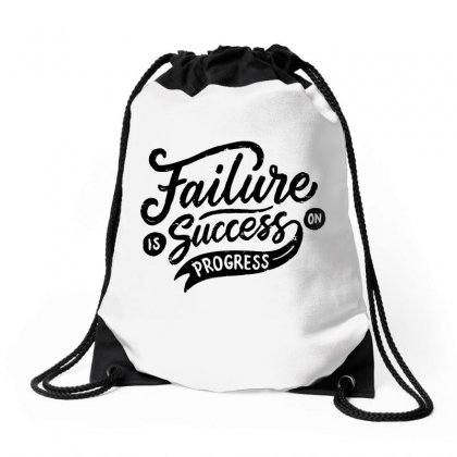 Failure Is Success In Progress Drawstring Bags Designed By Tiococacola