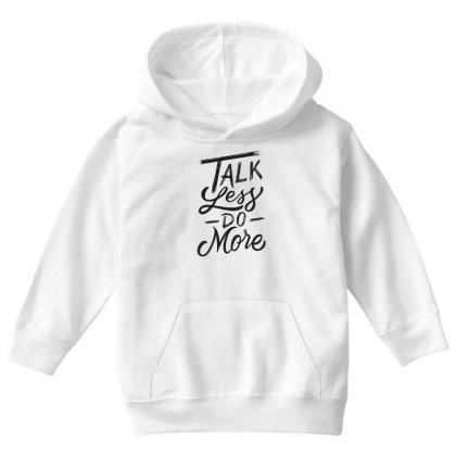 Talk Less Do More Youth Hoodie Designed By Tiococacola