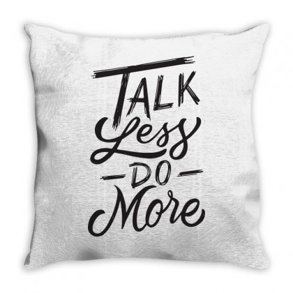 Talk Less Do More Throw Pillow Designed By Tiococacola