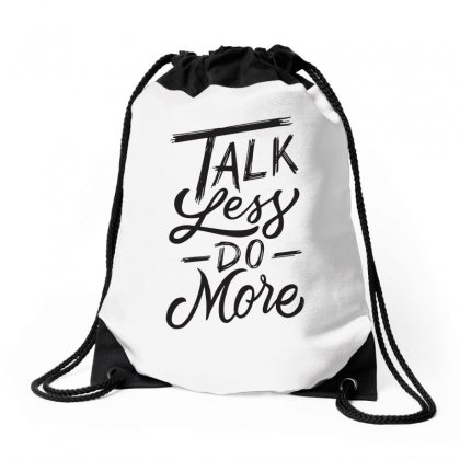 Talk Less Do More Drawstring Bags Designed By Tiococacola