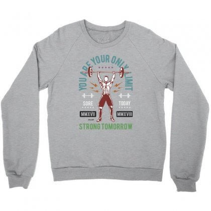 You Are Your Only Limit Crewneck Sweatshirt Designed By Blqs Apparel