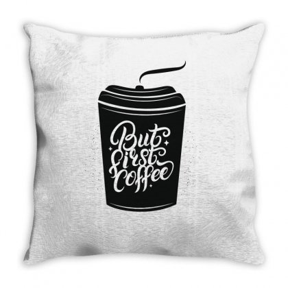 But First Coffee Throw Pillow Designed By Tiococacola