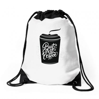 But First Coffee Drawstring Bags Designed By Tiococacola