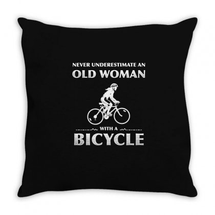 Never Underestimate An Old Woman With A Bicycle T Shirt Throw Pillow Designed By Hung