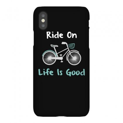 Life Is Good Ride On Bike T Shirt Iphonex Case Designed By Hung