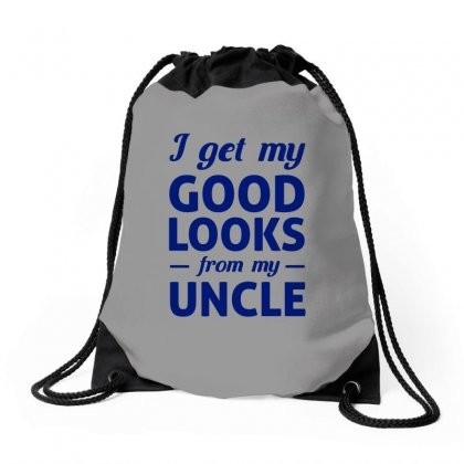 I Get My Good Looks From My Uncle Drawstring Bags Designed By Nurbetulk